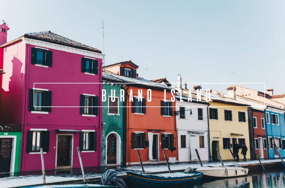 Burano Italy – One of the World's Most Colourful Island's