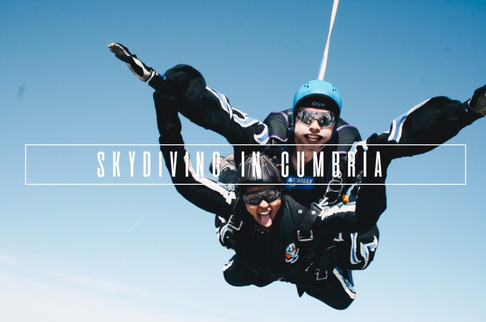 Stepping out of your Comfort Zone – Skydiving in Cumbria